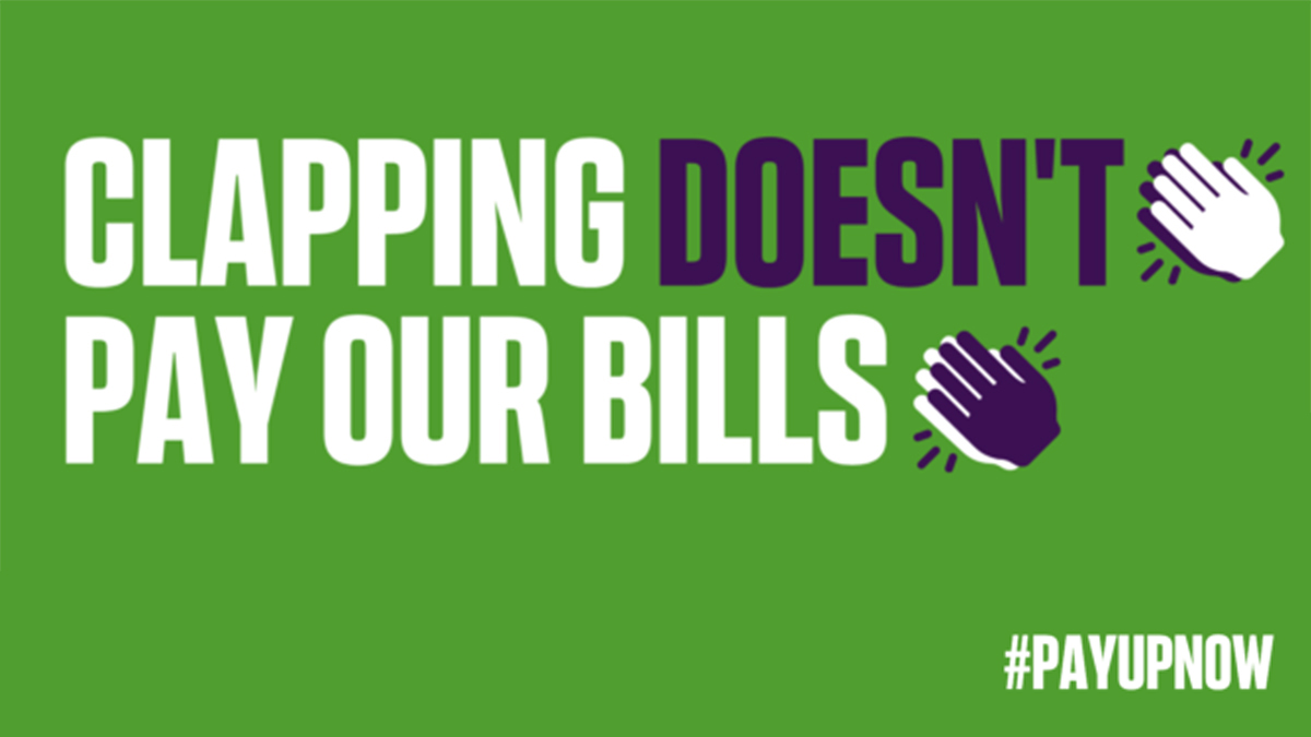 Clapping doesn't pay our bills - pay up now
