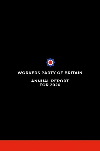 Front cover of the Workers Party of Britain annual report 2020
